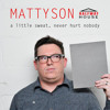Mattyson - A Little Sweat, Never Hurt Nobody - DJ Mix