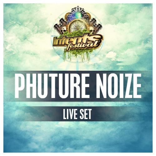 Phuture Noize - Live Set - Intents Festival 2014