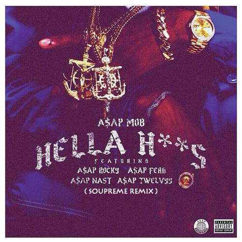 A$AP Mob - Hella Hoes (Soupreme Remix)