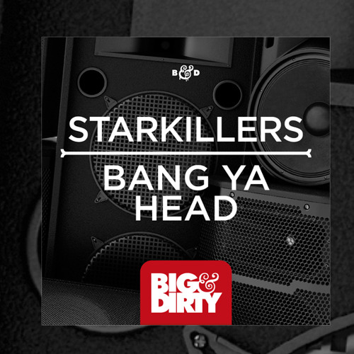 Starkillers - Bang Ya Head