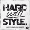 HARD with STYLE: Episode 35