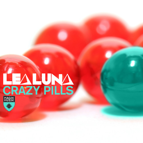 TEASER Lea Luna - Crazy Pills (Original Mix) [Magik Muzik 1106 - 0]
