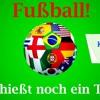 Fußball - Du bist  Eis und Feuer im Leben (Schießt noch ein Tor!)