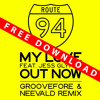 Route 94 feat. Jess Glynne - My Love (Groovefore & Neevald Remix) - FREE DOWNLOAD