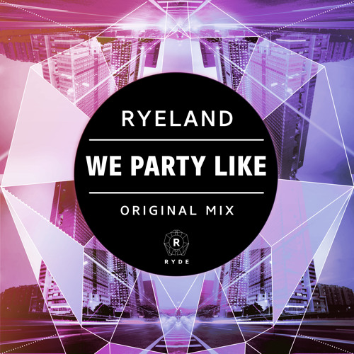 We Party Like (Original Mix) [OUT NOW]