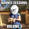 Bounce Sessions : Volume 3 *Free Download*