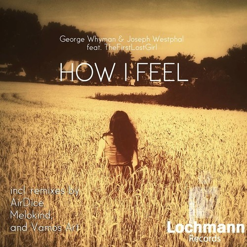 Westphal & Whyman feat. TheFirstLostGirl - How I Feel (Melokind Remix)