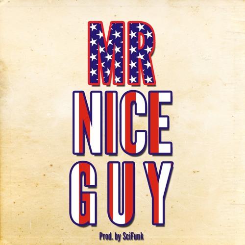 Mr. Nice Guy (Prod. by SciFunk)