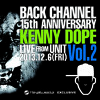 Back Channel 15th ANNIVERSARY. Kenny Dope Live from UNIT Tokyo Japan. Dec 06 2013 Vol.2