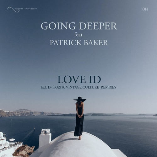 Going Deeper Feat. Patrick Baker - Love ID (Vintage Culture Remix) OUT NOW!