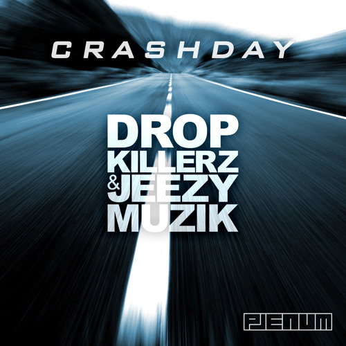 Dropkillerz & Jeezymuzik - Crashday