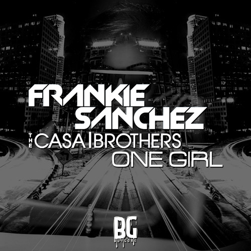 Frankie Sanchez, TheCasaBrothers - One Girl (Original Mix)