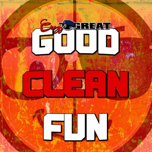 Good Clean Fun [Prod. By J. Price]