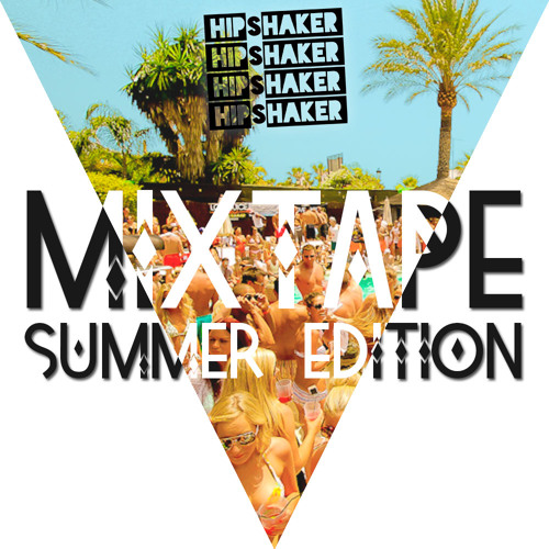 Mixtape #02 [Summer Edition] Selected & Mixed by Hipshaker