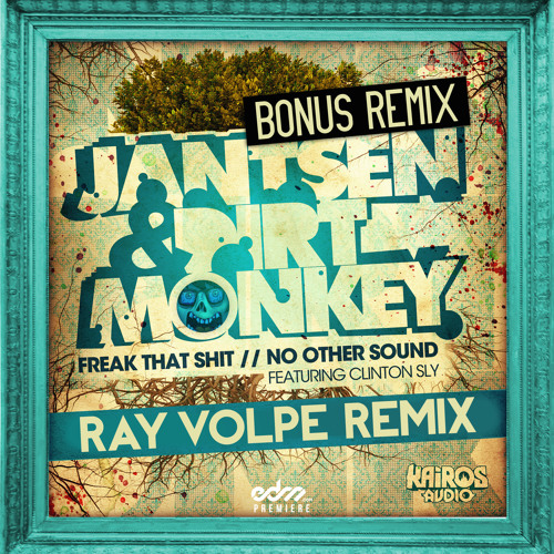 Jantsen & Dirt Monkey - Freak That Shit (Ray Volpe Remix)
