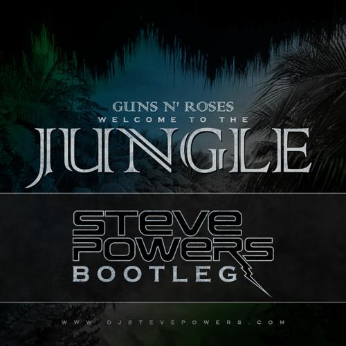 Guns N Roses - Welcome To The Jungle (Steve Powers Bootleg)