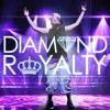 Diamond Royalty - Type Of Way Freestyle