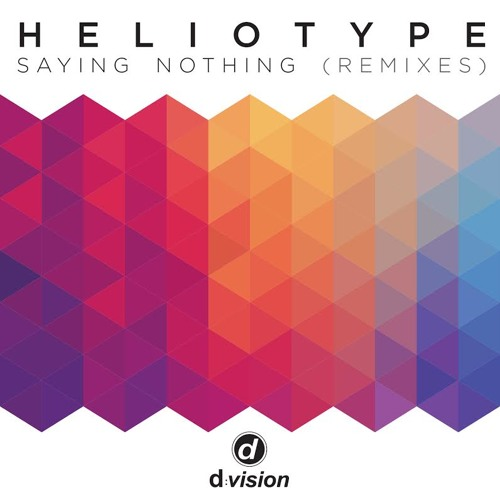 Heliotype - Saying Nothing [BBC Radio 1 / 1Xtra / Sirius plays plus Cool Cuts + Buzz Chart entries]