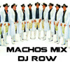 Banda Machos Mix (Dj Row)