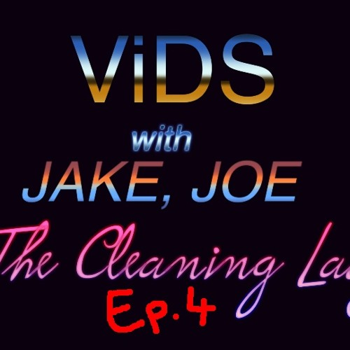 ViDS with Jake, Joe & The Cleaning Lady Ep4 - GETTiNG iN STRiDE