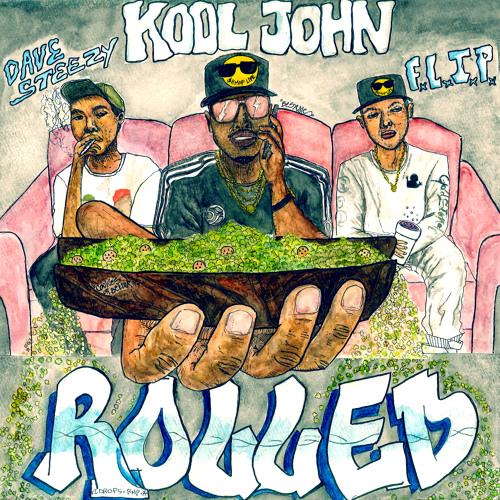 Kool John (f. F.L.I.P. X Dave Steezy) - Rolled [prod. By Yp On The Beat]