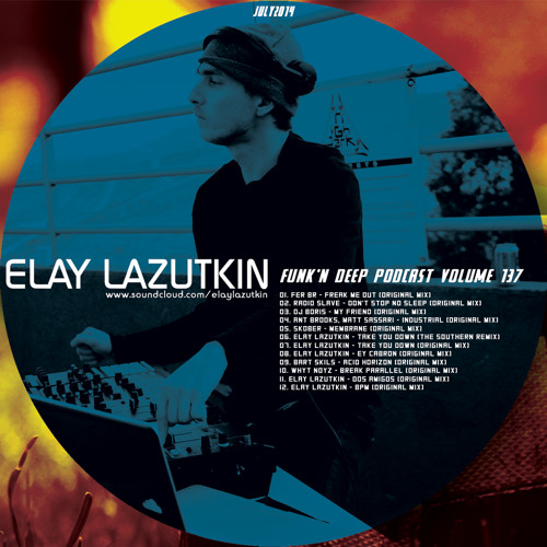 Funk'n Deep Podcast Volume 137 - Elay Lazutkin