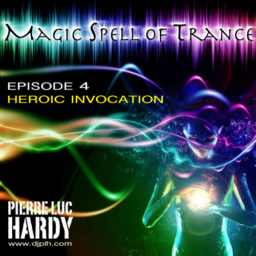 PLH - Magic Spell Of Trance 004 - Heroic Invocation