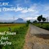 Sang Pemilik Hatiku-Akmal Jinan feat.Zhafira Nur Aulia..