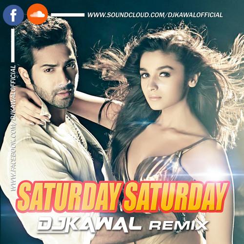 HUMTY SHARMA - Saturday Saturday - Indeep Bakshi - DJ Kawal Remix