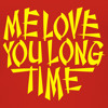 💕 Me Love You Long Time 💕 - (Prod. Ice SeriousSound)