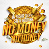 DJ Sasha Dith & Steve Modana - NO MONEY NO HONEY (Video Edit)