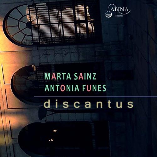 DISCANTUS: Track 1 - Marta Sainz & Antonia Funes - (Alina 007)