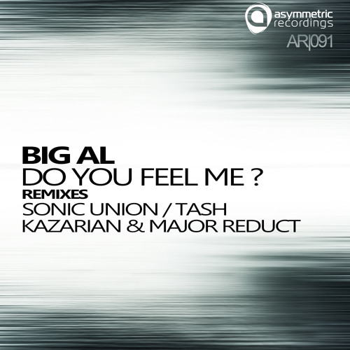 Big Al - Do You Feel Me (Tash Remix) - AR091