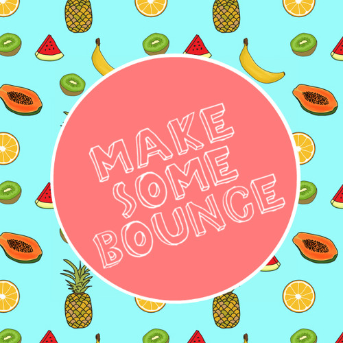 MAKE SOME BOUNCE podcast by LOJAY  *FREE DL*