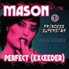 Mason Vs. Princess Superstar - Perfect (Exceeder) (Snive Remix)