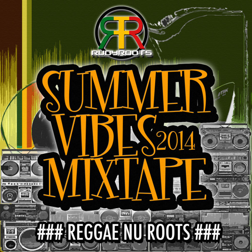 Nu Roots Mix / Summer Vibes & Alive - RUDY ROOTS (FREE DL)