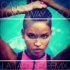 Cassie - Long Way To Go (LA TARTINE remix)