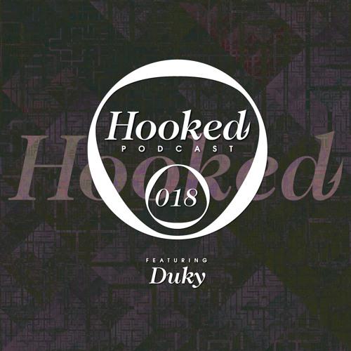 Hooked Podcast 018 :: DUKY