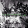 Lauryn Hill- The Sweetest Thing (Edit)