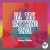 I'll Try Anything Once (The Strokes Cover) (Prod. By Jimmy Collins)