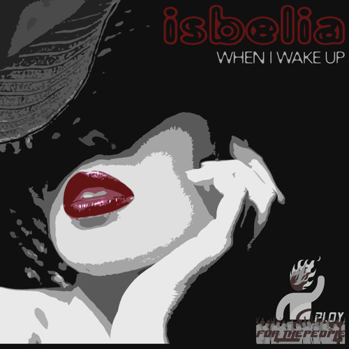 When I Wake Up - Isbelia (prod. By Ploy For The People)