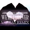 Laidback Luke  Marc Benjamin - We're Forever (VARGAS Remix)