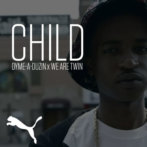 """Dyme-A-Duzin x We Are Twin - """"Child"""" (New Again)"""