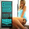 Silva Hound - Vinyl Scratch II (Shroo Trap Remix)