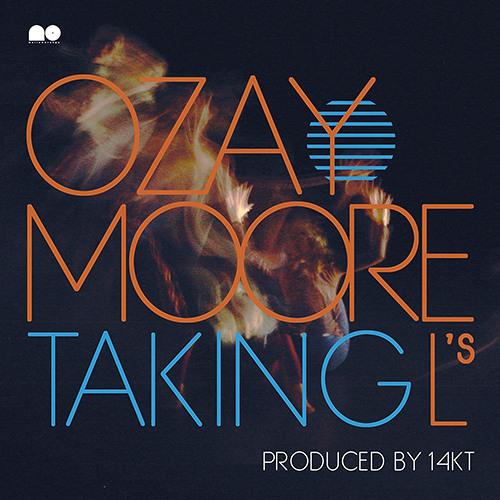 Ozay Moore - Top Spillin