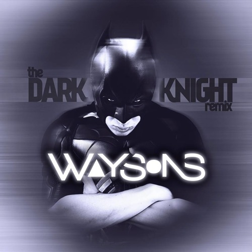 Hans Zimmer - The Dark Knight (Waysons Remix)