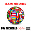 (New Music) @FlameTheRuler ''Buy The World G-Style'' (Exclusive)