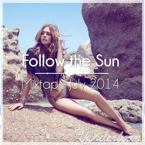 Follow The Sun - Vanderboom - Mixtape July 2014