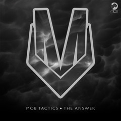 Mob Tactics - The Answer (feat. Lauren Johnson)