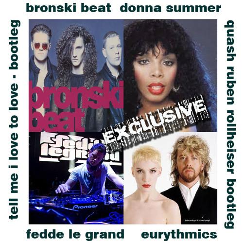 Tell Me I Love to Love You(Quash R. Rollheiser Bootleg)Donna Summer vs FLegrand vs Bronski Beat